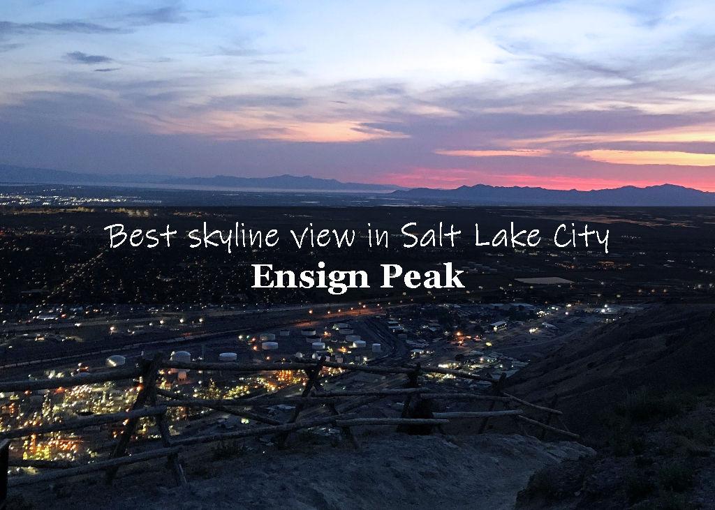 Ensign Peak - The Best skyline view in Salt Lake City